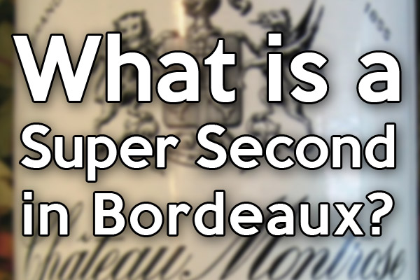What is a super second in Bordeaux?