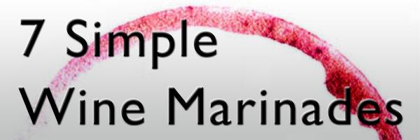 7 Simple Wine Marinades