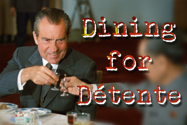 Dining for Détente: The role food played in Nixon's trip to China