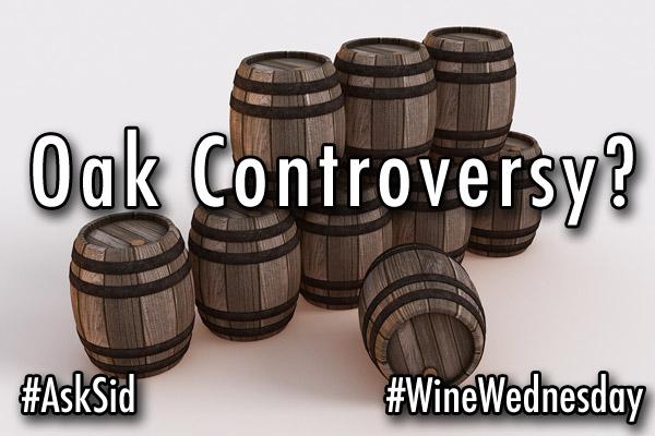Oak barrel controversy wine