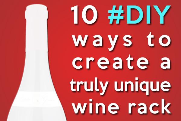 ways to create a unique wine rack