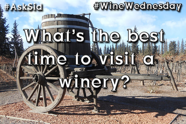 What's the best time to visit a winery?