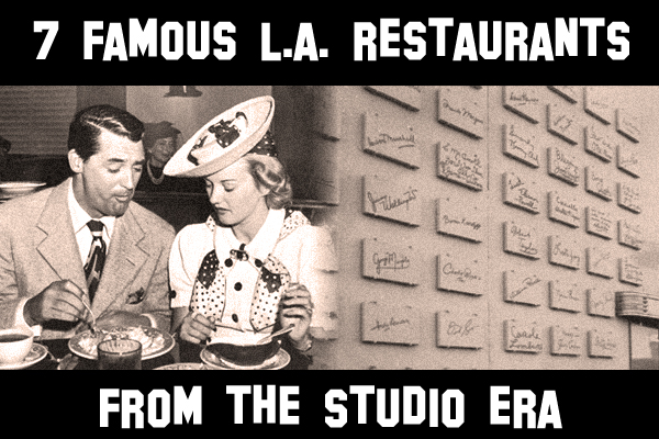 Famous Los Angeles restaurants from the golden age of Hollywood
