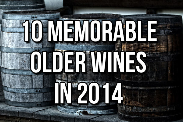 10 Memorable Older Wines in 2014