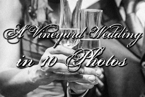 A vineyard wedding in 10 photos
