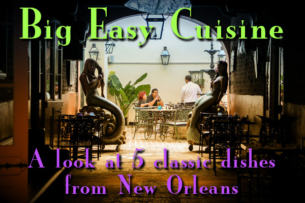 A look at 5 classic dishes from New Orleans
