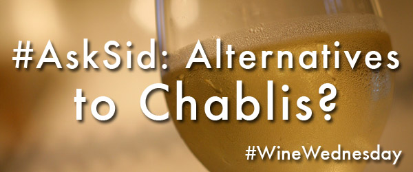 Chablis alternatives too expensive