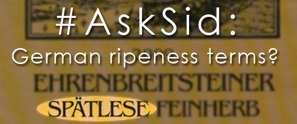 Ask Sid: German ripeness wine terms
