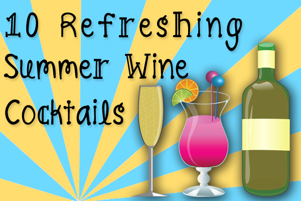 Wine Cocktail Ideas for the Summer