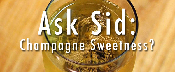 Ask Sid: Champagne sweet or dry terms