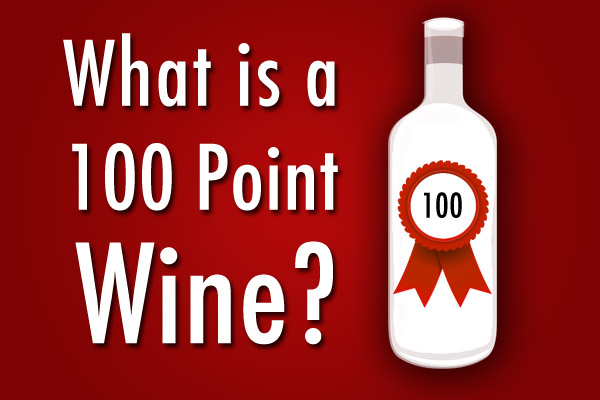 What is a 100 point wine?