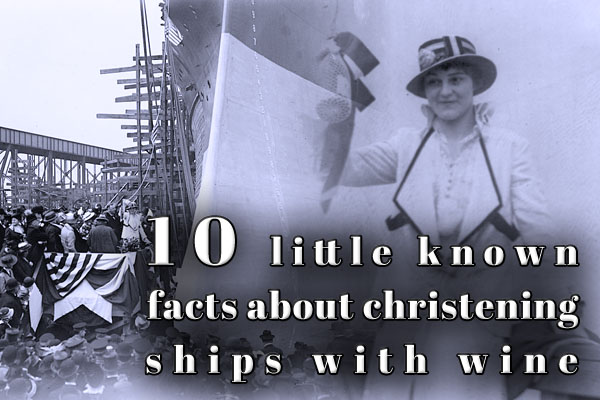10 little known facts about christening ships with wine