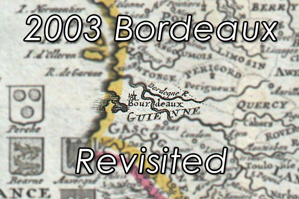 2003 Bordeaux revisited
