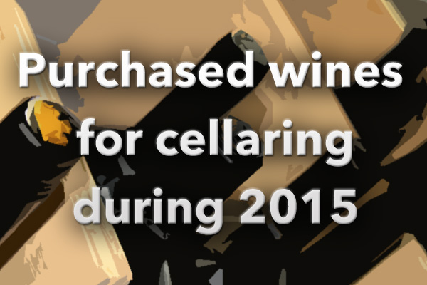 Purchased Wines For Cellaring During 2015