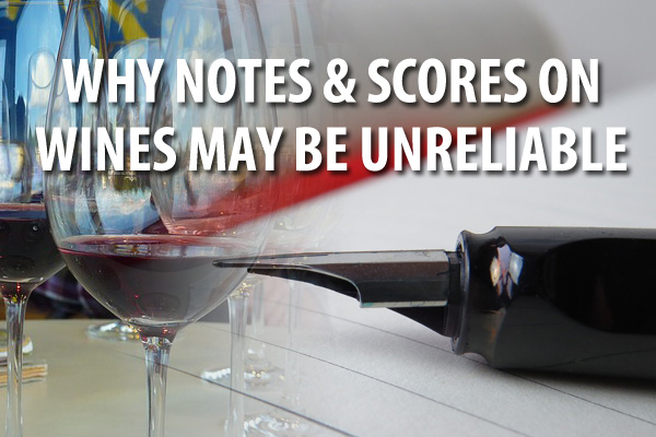 Why Notes & Scores On Wines May Be Unreliable
