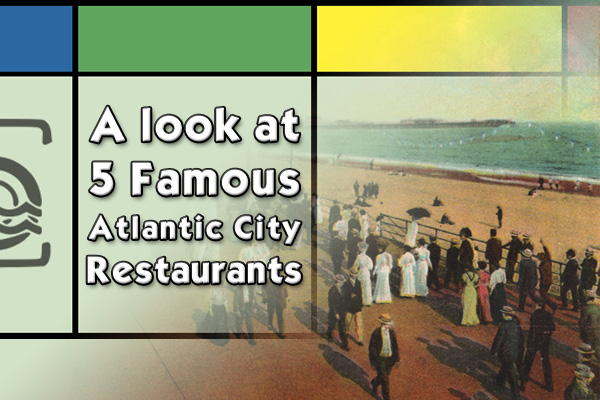 A look at five famous Atlantic City restaurants