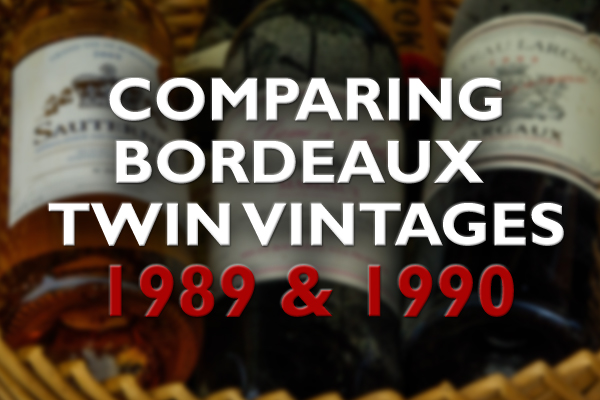 Comparing Bordeaux Twin Vintages 1989 & 1990