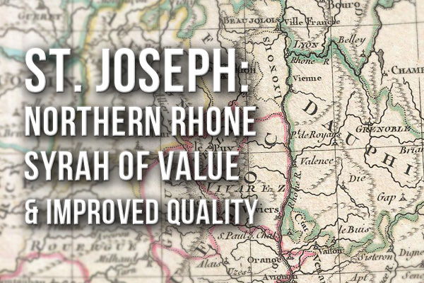 St. Joseph: Northern Rhone Syrah of Value & Improved Quality
