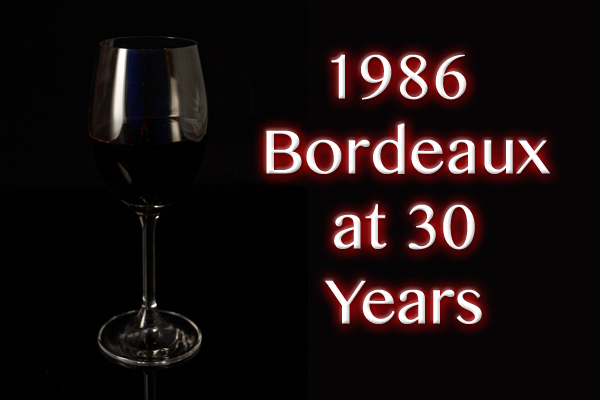 1986 Bordeaux at 30 Years