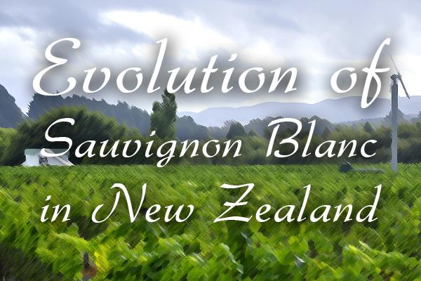 Evolution of Sauvignon Blanc in New Zealand