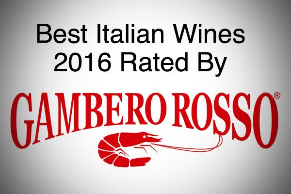 Best Italian Wines 2016 Rated By Gambero Rosso