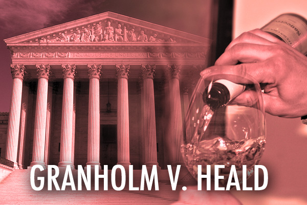 Granholm vs Heald supreme court wine