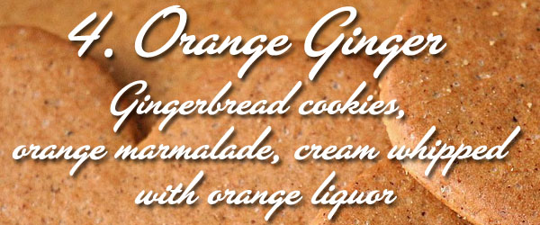 orange ginger - gingerbread cookies, orange marmalade, cream whipped with orange liquor