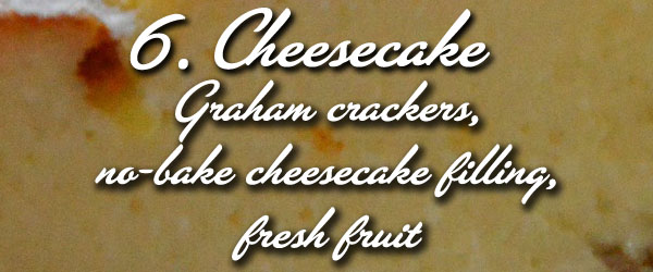 cheesecake - graham crackers, no-bake cheesecake filling, fresh fruit