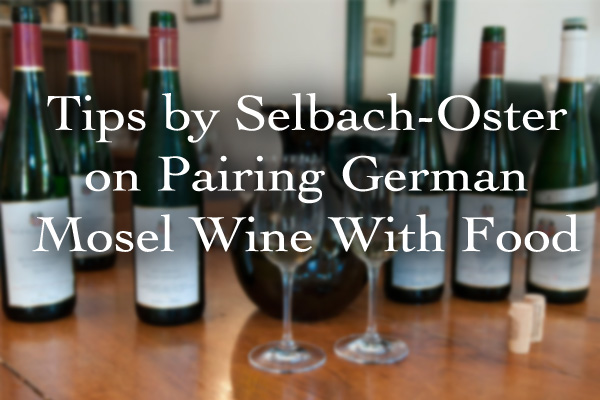 Tips by Selbach-Oster on Pairing German Mosel Wine With Food