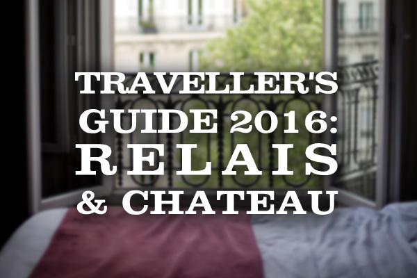 Traveller's Guide 2016: Relais & Chateau