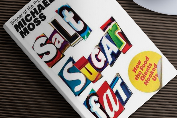 Michael Moss Salt Sugar Fat: How the Food Giants Hooked Us