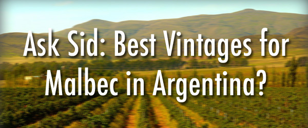 What are the Best Vintages for Malbec in Argentina?