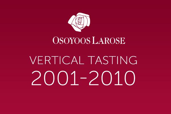 Osoyoos Larose Vertical Tasting 2001-2010