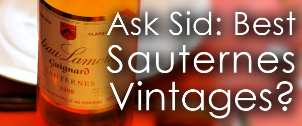 Ask Sid: Best Sauternes Vintages?