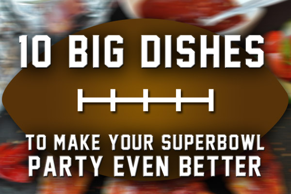 dishes for the Super Bowl