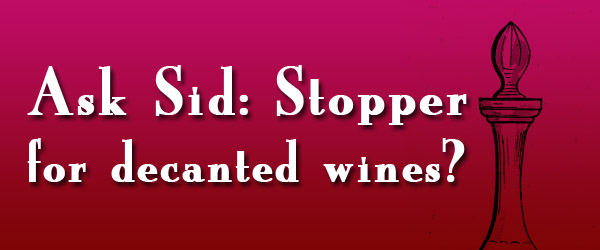 Do you use a stopper for decanted wines