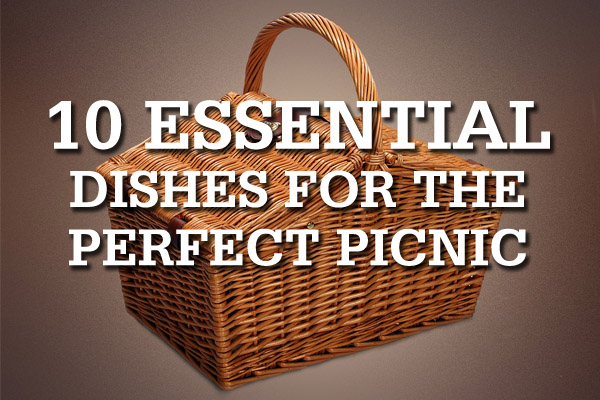 10 essential dishes for the perfect picnic
