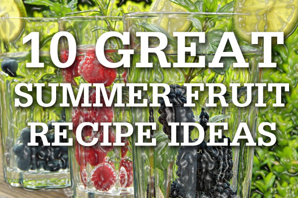 summer recipes involving fruit