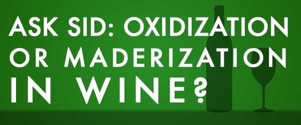 difference between Oxidization or Maderization
