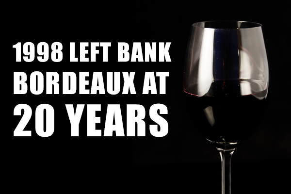 1998 Left Bank Bordeaux At 20 Years