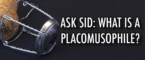 Ask Sid: What is a placomusophile champagne cork metal