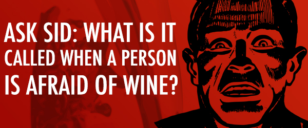what is a person called who is afraid of wine?